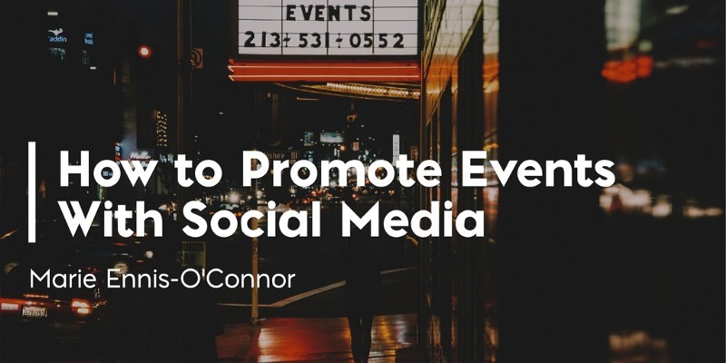 21 Ideas to Promote Events With Social Media
